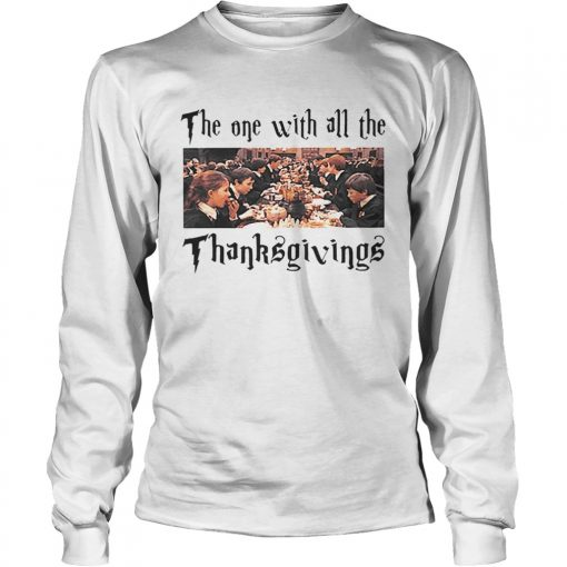 Harry Potter The One With All The Thanksgivings  LongSleeve