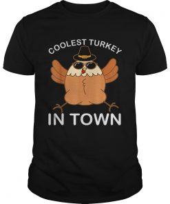 Hot Coolest Turkey in Town Thanksgiving Party Gift  Unisex