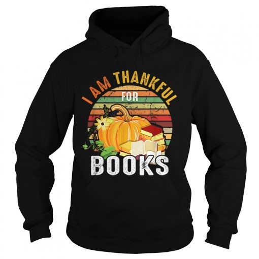 I Am Thankful For Books Vintage  Hoodie