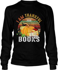 I Am Thankful For Books Vintage  LongSleeve