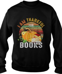 I Am Thankful For Books Vintage  Sweatshirt