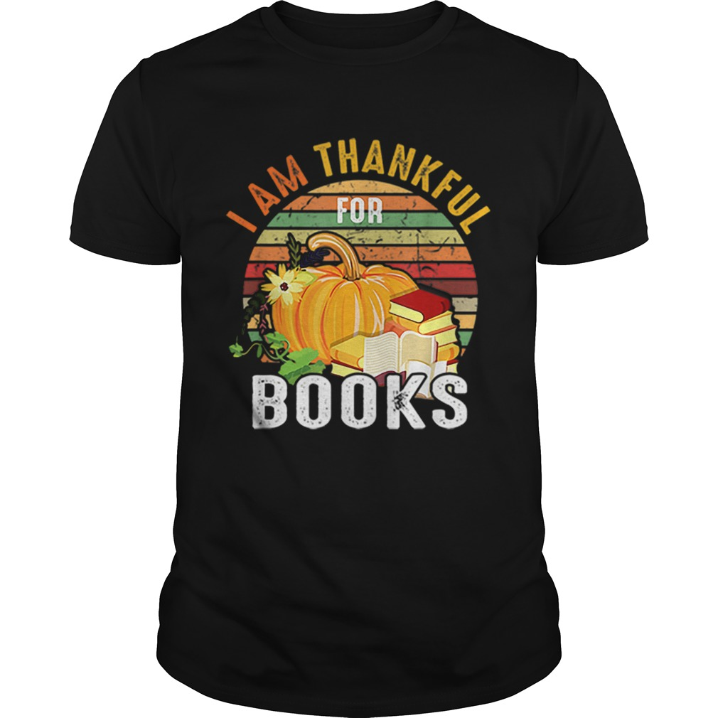 I Am Thankful For Books Vintage Unisex