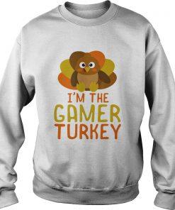 I Am The Gamer Turkey Thanksgiving Day  Sweatshirt