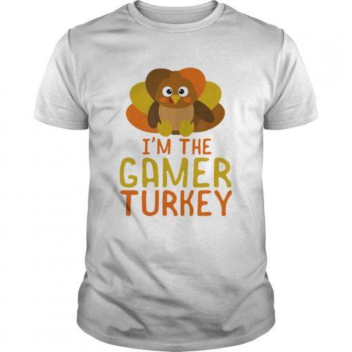 I Am The Gamer Turkey Thanksgiving Day  Unisex