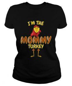 Im The Mommy Turkey Thanksgiving  Classic Ladies
