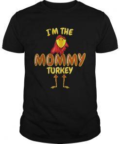 Im The Mommy Turkey Thanksgiving  Unisex