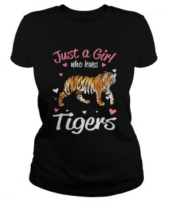 Just A Girl Who Loves Tigers  Classic Ladies