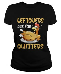 Leftovers Are For Quitters Funny Turkey Thanksgiving  Classic Ladies