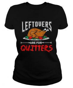 Leftovers are for Quitter thanksgiving dinner turkey plate  Classic Ladies