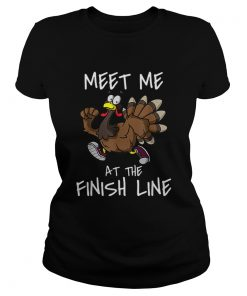 Meet Me At The Finish Line Running Turkey Trot Thanksgiving  Classic Ladies