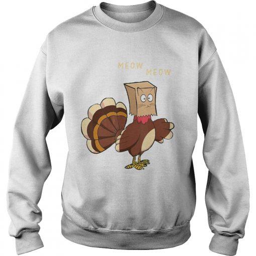 Meow Meow Fake Cat Turkey Thanksgiving Day  Sweatshirt