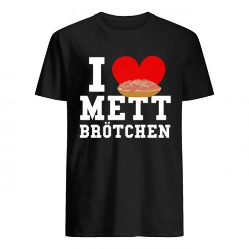 Mett I Love Mett Brötchen Fleischliebhaber  Classic Men's T-shirt