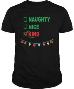 Naughty Nice Be Kind To Everyone  Unisex