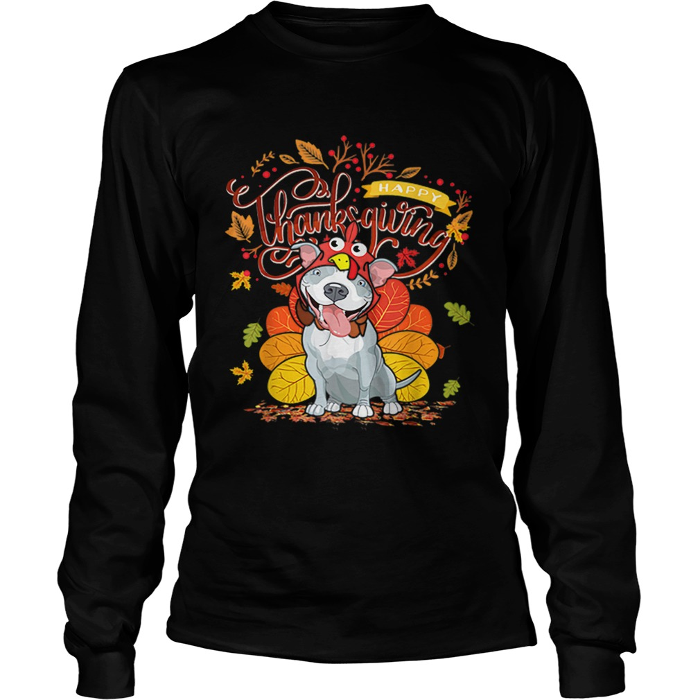 Nice Pit bull Wearing Turkey Hat Fall Autumn Happy Thanksgiving LongSleeve