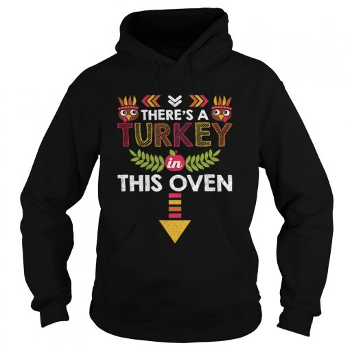 Nice Thanksgiving Baby Announcement Turkey in this Oven  Hoodie