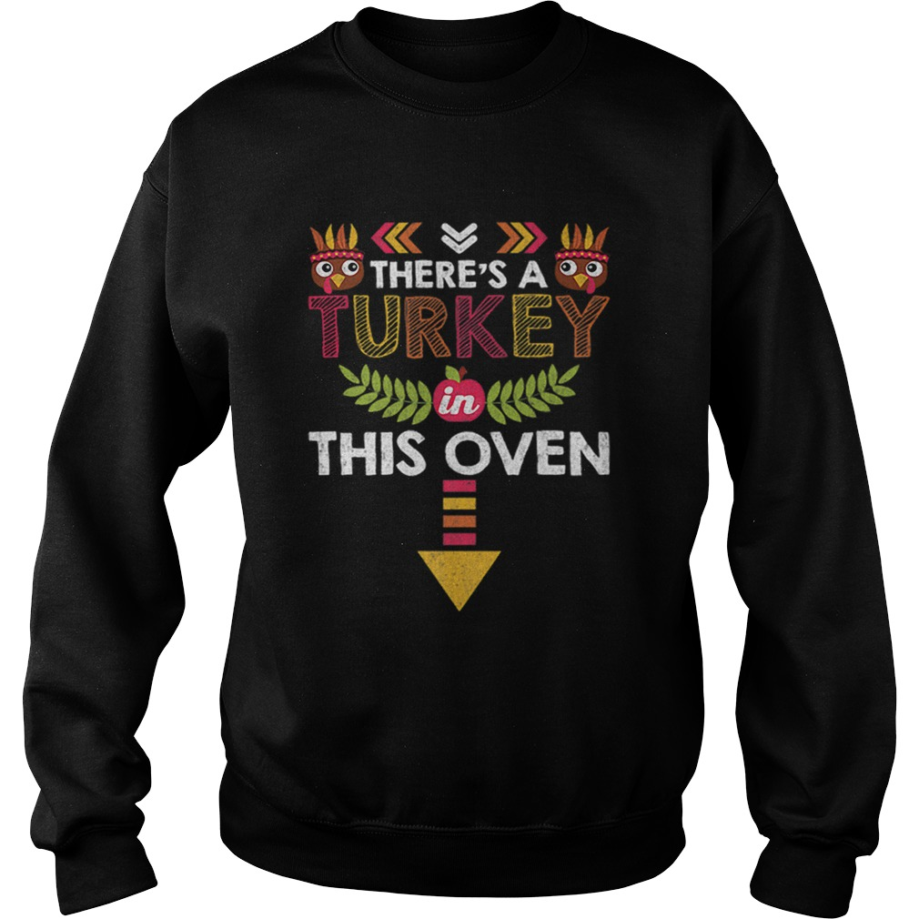 Nice Thanksgiving Baby Announcement Turkey in this Oven Sweatshirt
