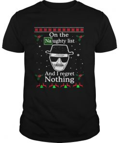 On the Naughty list and I regret nothing Breaking Dad ugly christmas  Unisex
