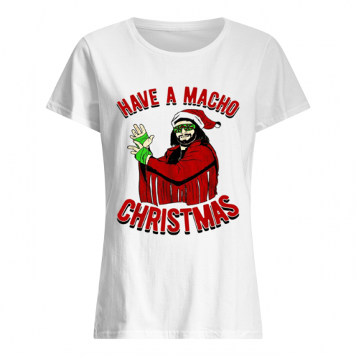 Randy Savage Have a macho Christmas  Classic Women's T-shirt