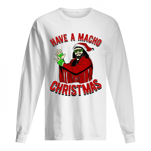 Randy Savage Have a macho Christmas  Long Sleeved T-shirt
