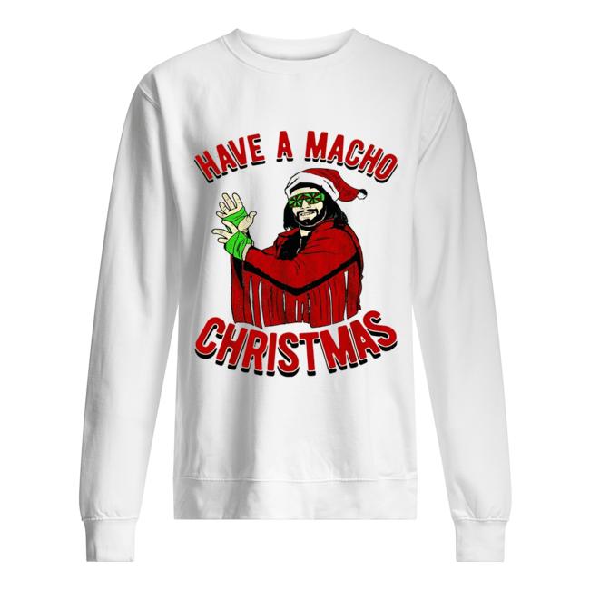 Randy Savage Have a macho Christmas Unisex Sweatshirt