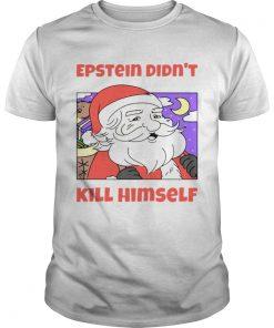 Santa Epstein didnt kill himself tee  Unisex