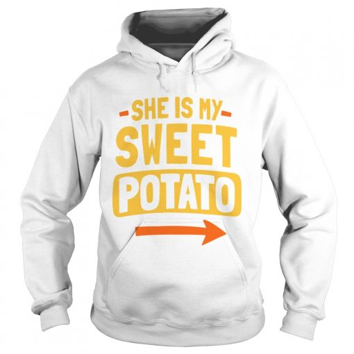 She Is My Sweet Potato Couples Matching Thanksgiving  Hoodie