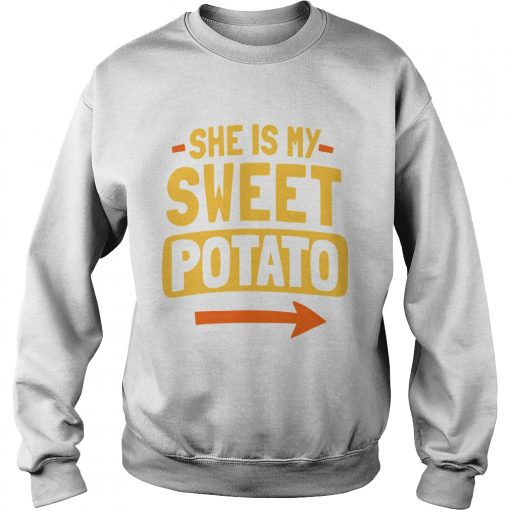 She Is My Sweet Potato Couples Matching Thanksgiving  Sweatshirt