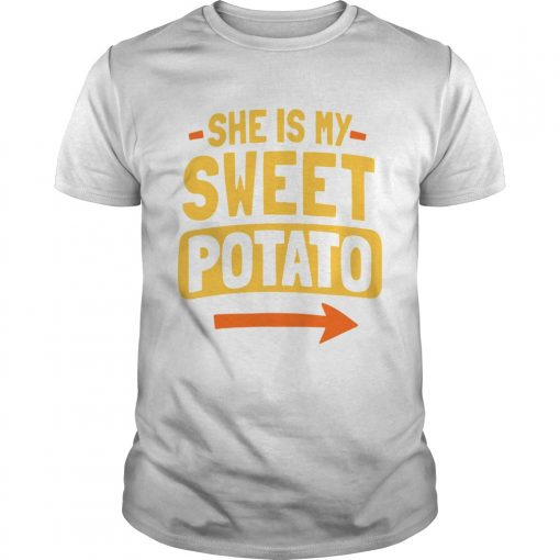 She Is My Sweet Potato Couples Matching Thanksgiving  Unisex