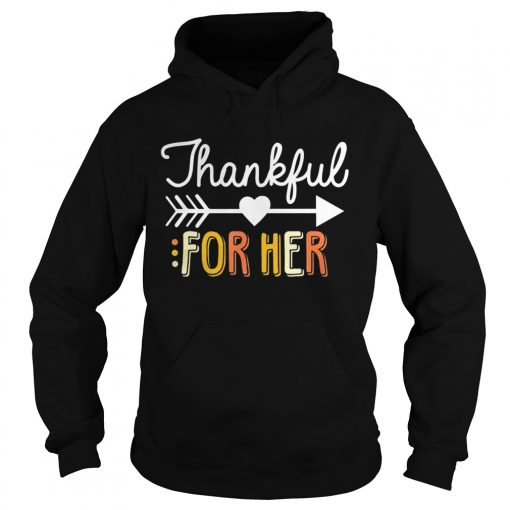 Thankful For Her Thanksgiving  Hoodie