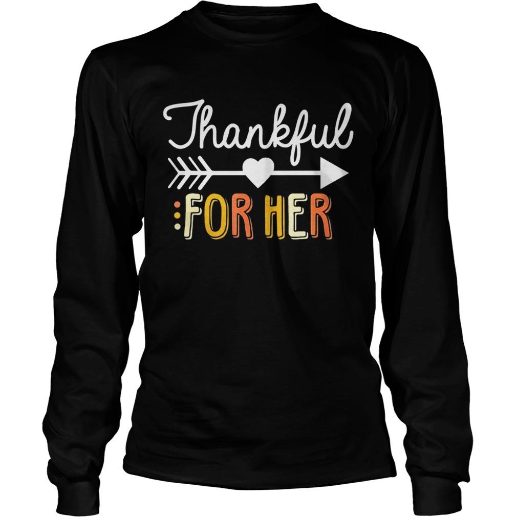 Thankful For Her Thanksgiving LongSleeve