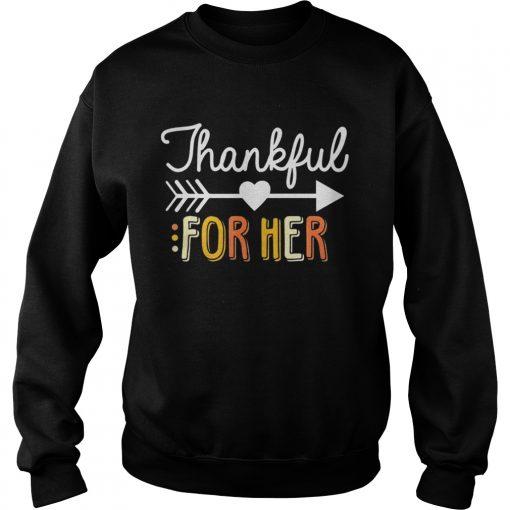 Thankful For Her Thanksgiving  Sweatshirt
