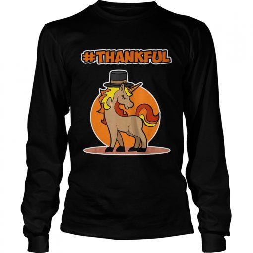 Thankful Unicorn Thanksgiving  LongSleeve