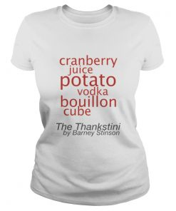The Thankstini thanksgiving Drink TShirt Barney Stinson Thankstini  Classic Ladies