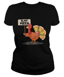 eat pizza turkey thanksgiving men women kids  Classic Ladies