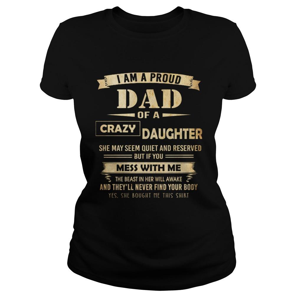 i am proud dad of crazy daughter Classic Ladies