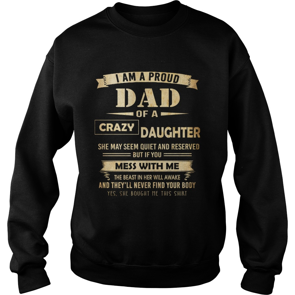 i am proud dad of crazy daughter Sweatshirt