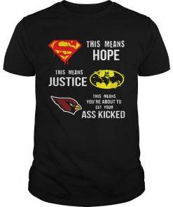 Arizona Cardinals Superman Means Hope Batman Justice Ass Kicked  Unisex