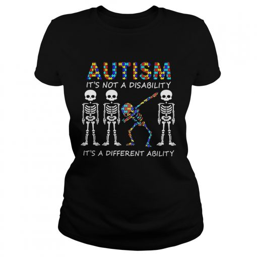 Autism Its Not A Disability Its A Different Ability Skeleton  Classic Ladies