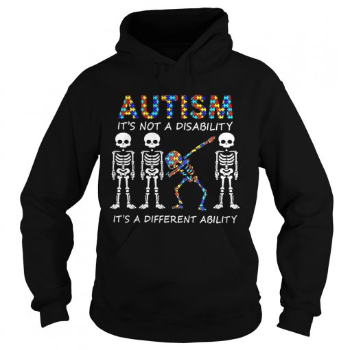 Autism Its Not A Disability Its A Different Ability Skeleton  Hoodie