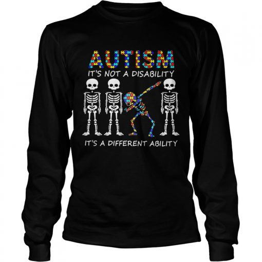 Autism Its Not A Disability Its A Different Ability Skeleton  LongSleeve