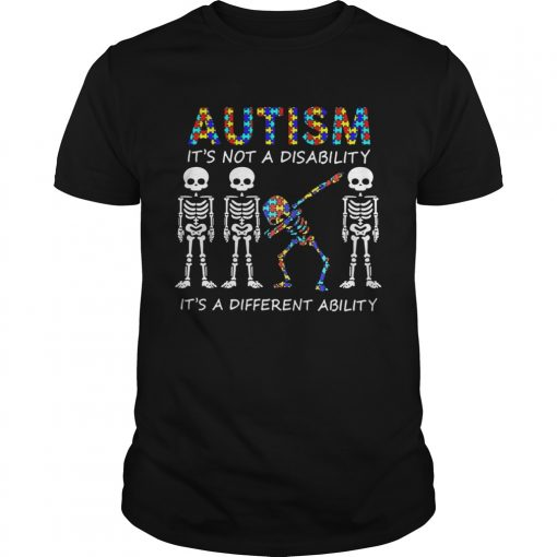 Autism Its Not A Disability Its A Different Ability Skeleton  Unisex