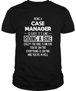 Being Case Manager Is Easy Its Like Riding  Unisex
