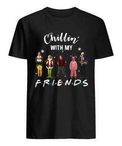 Chillin' with my Friends Grinch Elf Home Alone Characters Christmas guys shirt
