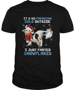 Cow its so freaking cold outside i just farted snowflakes Christmas  Unisex
