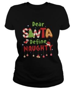 Dear Santa Define Naughty  Classic Ladies