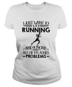 I Just Want To Go Running And Ignore All Of My Adult Problems  Classic Ladies