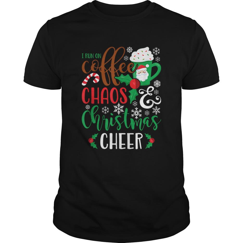 I Run On Coffee Chaoschristmas Cheer Shirt Masswerks Store