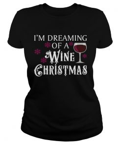 Im Dreaming Of A Wine Christmas  Classic Ladies