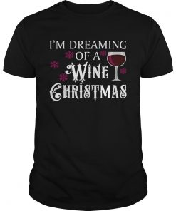Im Dreaming Of A Wine Christmas  Unisex