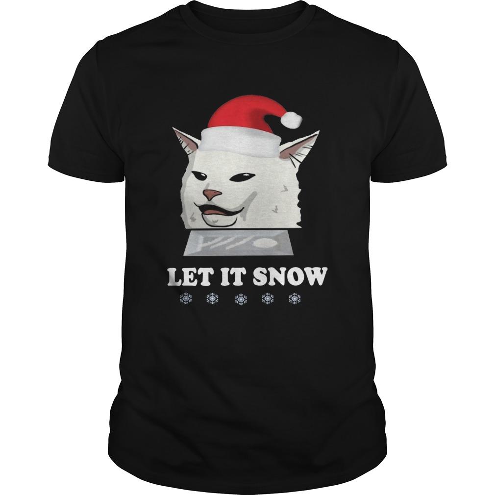 Sant Cat Woman Yelling Let It Snow Shirt Masswerks Store